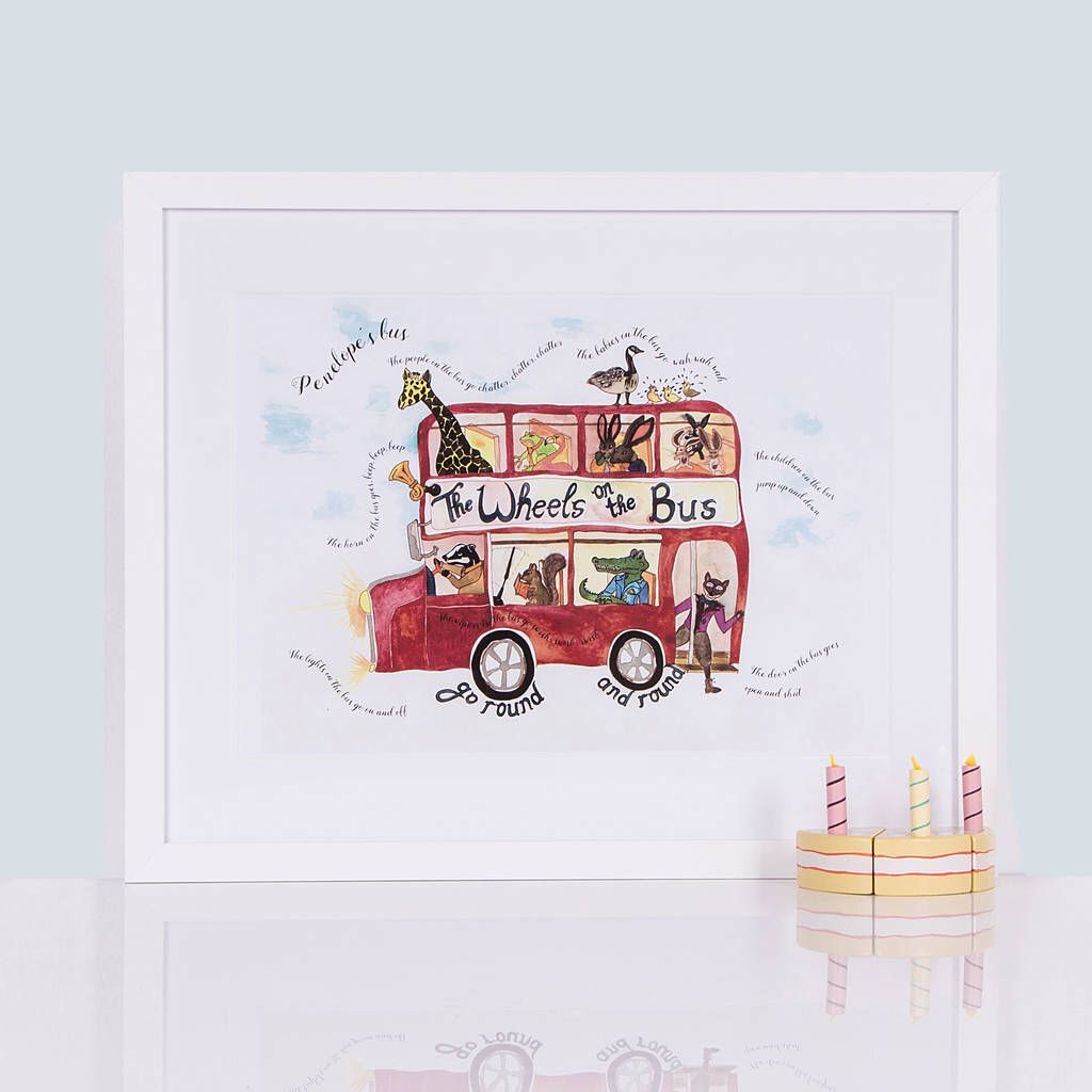 I've just found Personalised 'Wheels On The Bus' Print. A charming illustration of a universal, much loved, nursery rhyme. Beautiful print of an original illustration featuring the text of this famous nursery rhyme.. £22.00