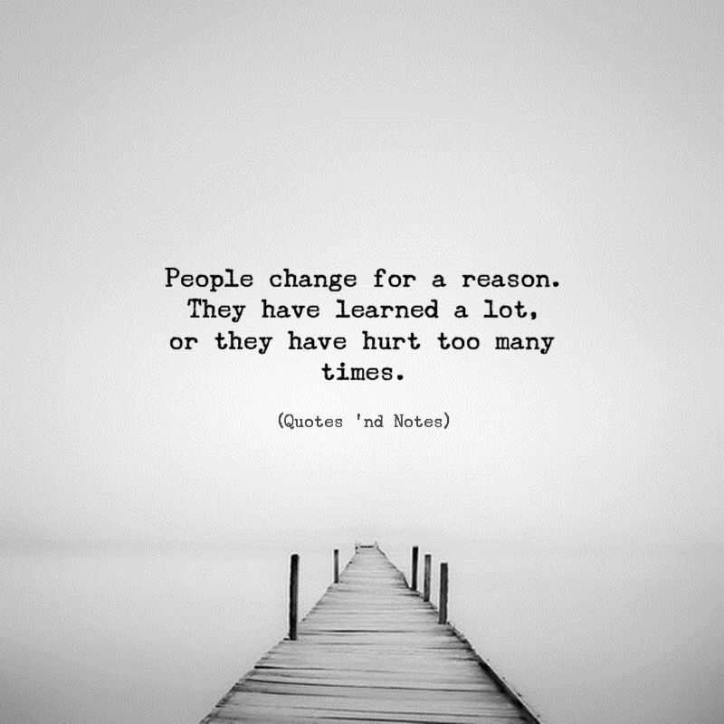 Photo of People change for a reason. They have learned a lot, or they…