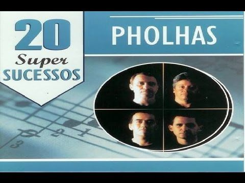 Pholhas - 20 Super Sucessos - CD Completo