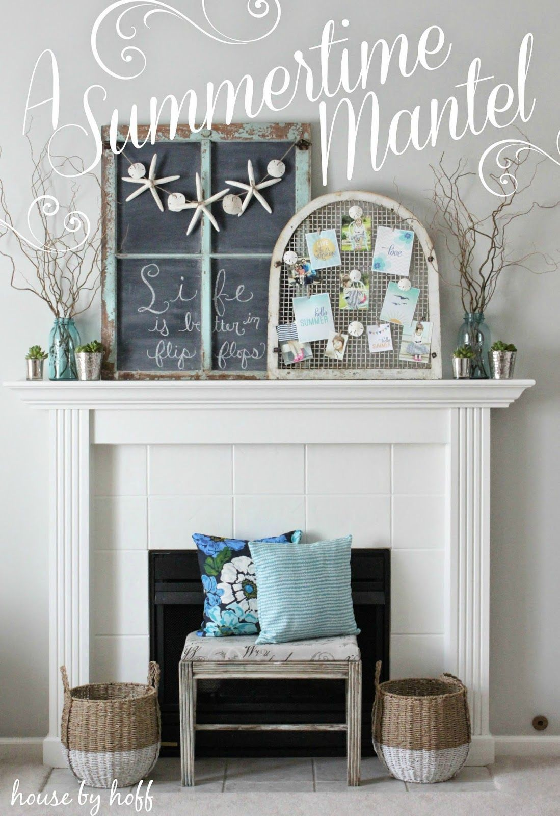 A Summertime Mantel...So many fun and inexpensive DIY ideas ...