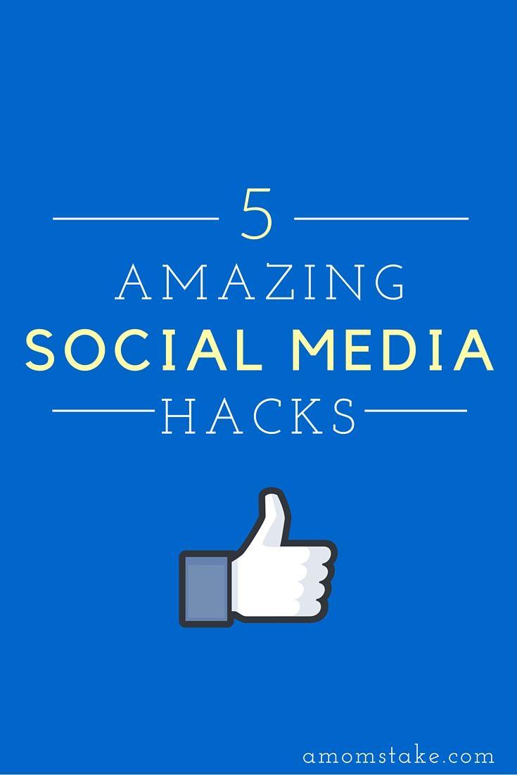 5 Amazing Social Media Hacks - A Mom's Take