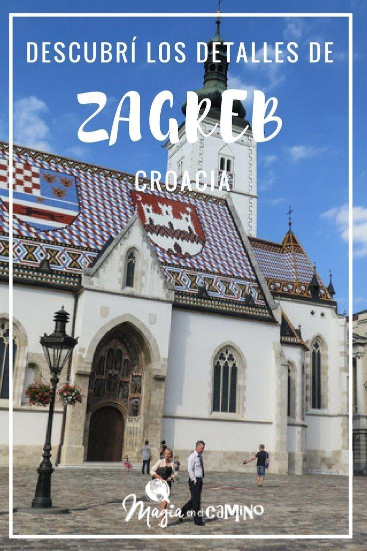 Zagreb La Ciudad De Los Detalles Magia En El Camino Croacia Viaje Zagreb Croacia Zagreb