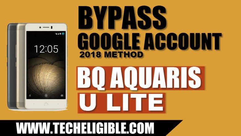 How to Bypass Google Account BQ AQUARIS U Lite Android