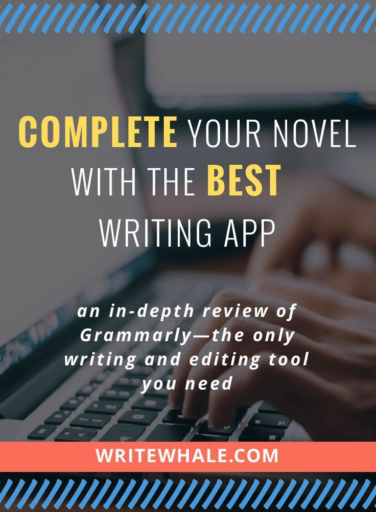 Grammarly The Best Writing App To Edit Your Novel (With