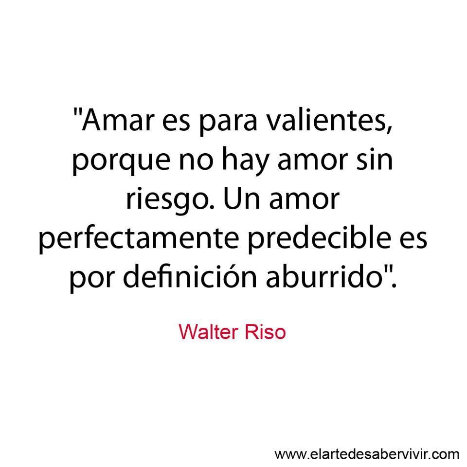 Amar Es Para Valientes Frases De Amor Palabras De Amor
