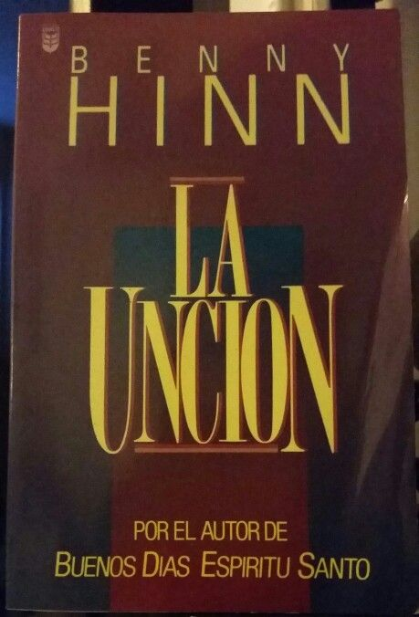 La Uncion Benny Hinn With Images Spirituality Books Books To