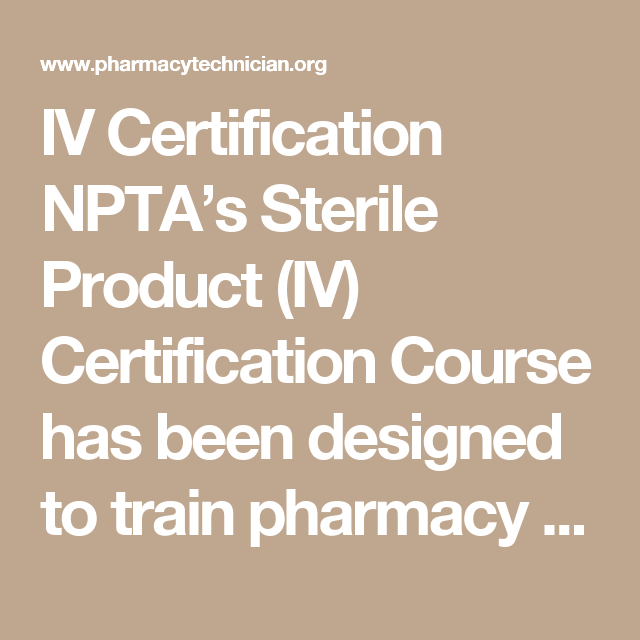 Iv Certification Nptas Sterile Product Iv Certification Course