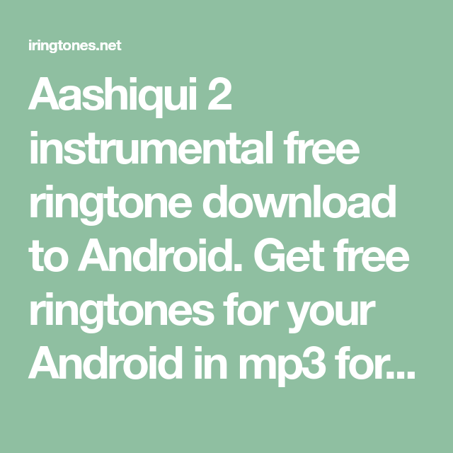 Aashiqui 2 instrumental ringtone for Android - High quality 320kbs (mp3) | Ringtone  download, Download free ringtones, Ringtones for android free