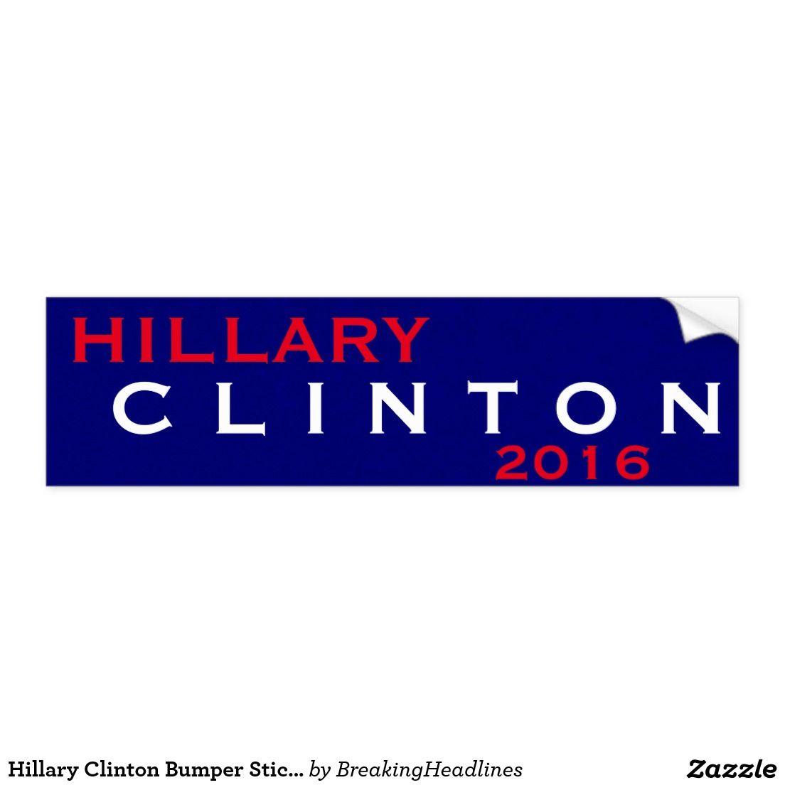 Hillary Clinton For President 2016 Hillary Clinton Bumper Sticker