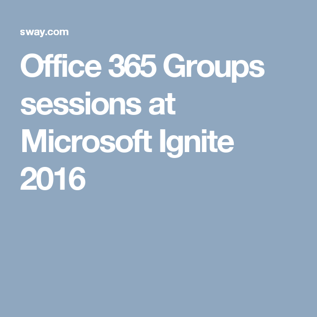 Office 365 Groups sessions at Microsoft Ignite 2016