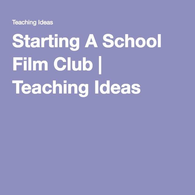 Starting a School Film Club | Film Club | Film, Club, School