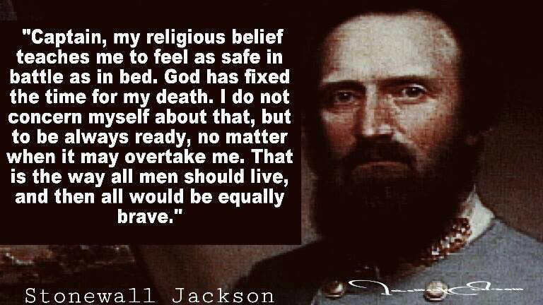 This Is How I Also Feel War Quotes Civil War Quotes Stonewall Jackson Quotes