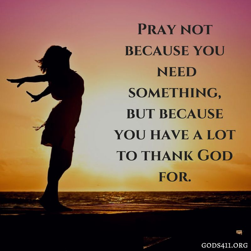 Pray Because You Have A Lot To Thank God For | Prayer