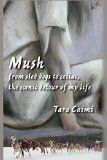 Free Kindle Book -  [Biographies & Memoirs][Free] Mush: from sled dogs to celiac, the scenic detour of my life Check more at http://www.free-kindle-books-4u.com/biographies-memoirsfree-mush-from-sled-dogs-to-celiac-the-scenic-detour-of-my-life/