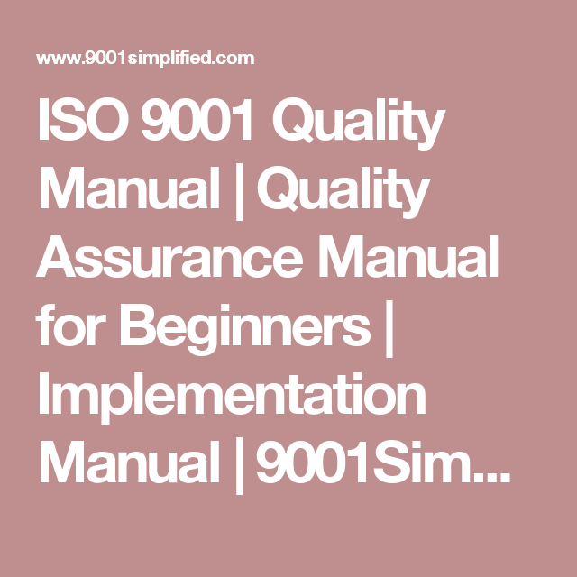 Iso  Quality Manual  Quality Assurance Manual For Beginners