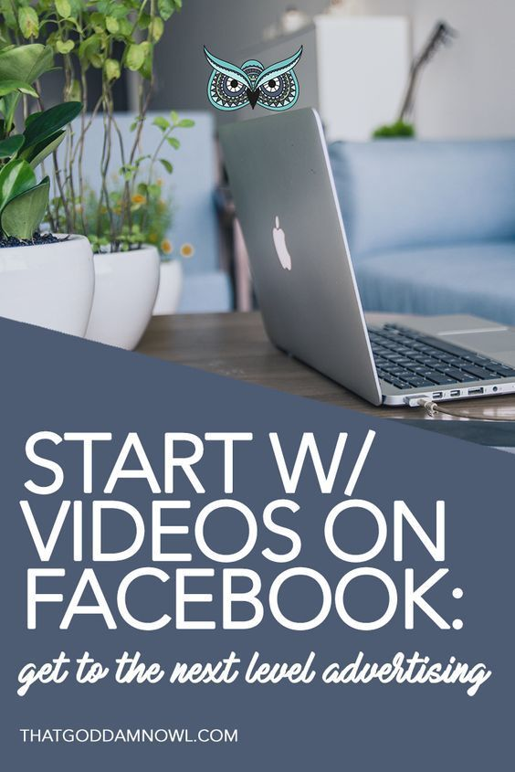 Start with videos on Facebook: create successful next level advertising for your business http://www.thatgoddamnowl.com/blog/create-successful-facebook-videos
