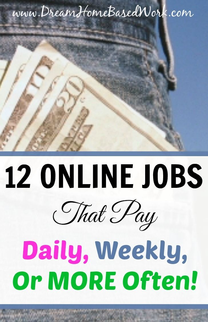 Top  Online Jobs That Pay Daily Weekly Or More Often
