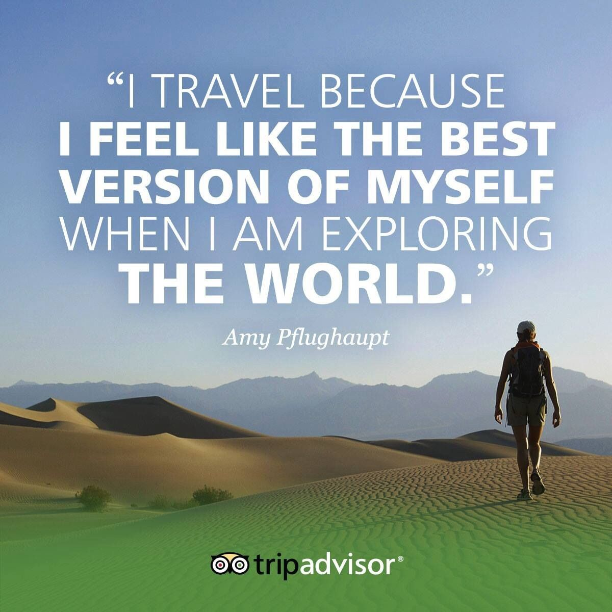 Explore The World Quotes I Travel Because I Feel Like The Best Version Of Myself When I Am