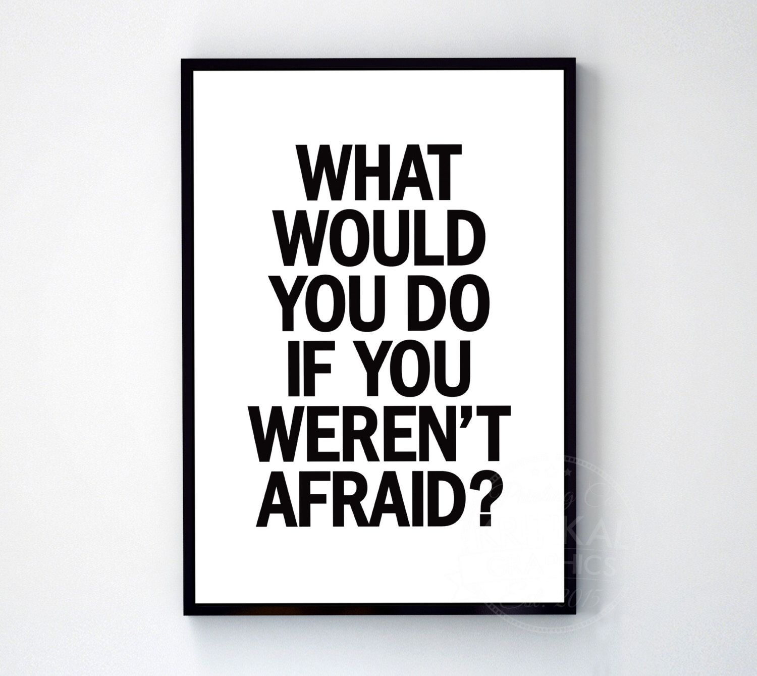 Image result for what would you do if you werent afraid?