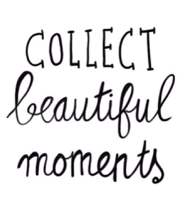 Collect beautiful moments #Quote #Life Photography Quotes