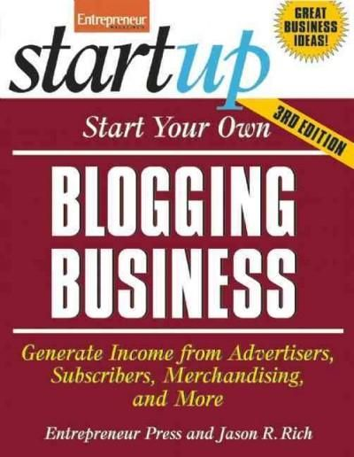 Start Your Own Blogging Business Generate Income From Advertisers Subscribers Merchandising And More Pape Senior Services Services Business Business Ebook