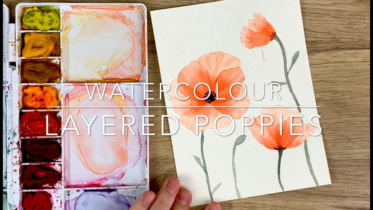 Watercolour Layered Poppies Emma Lefebvre Video 12 58min Arches Watercolour Paper Princeton Snap Brushes Aquarell Malen Aquarell Zeichnen