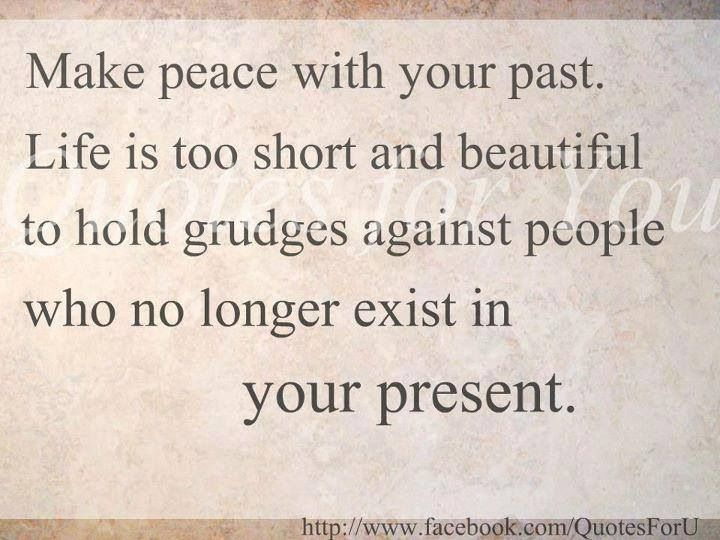 Life Is Too Short And Beautiful To Hold Grudges Against People Who