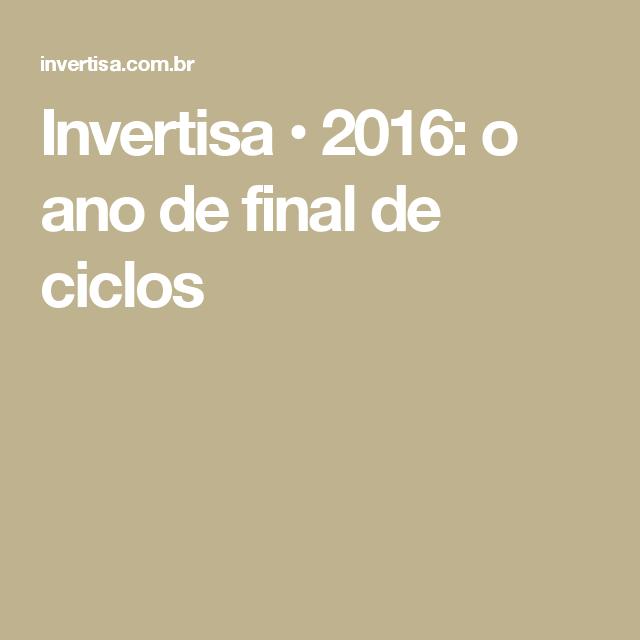 Invertisa • 2016: o ano de final de ciclos