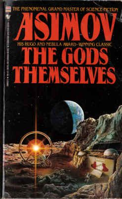 """The Gods Themselves"" by Issac Asimov is a fascinating Science Fiction story about the fate of two universes."