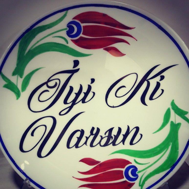 Iyi Ki Varsin Kaligrafi Calligraphy Osmaniye Cini Desen Desenler Hediyeler Kaleler