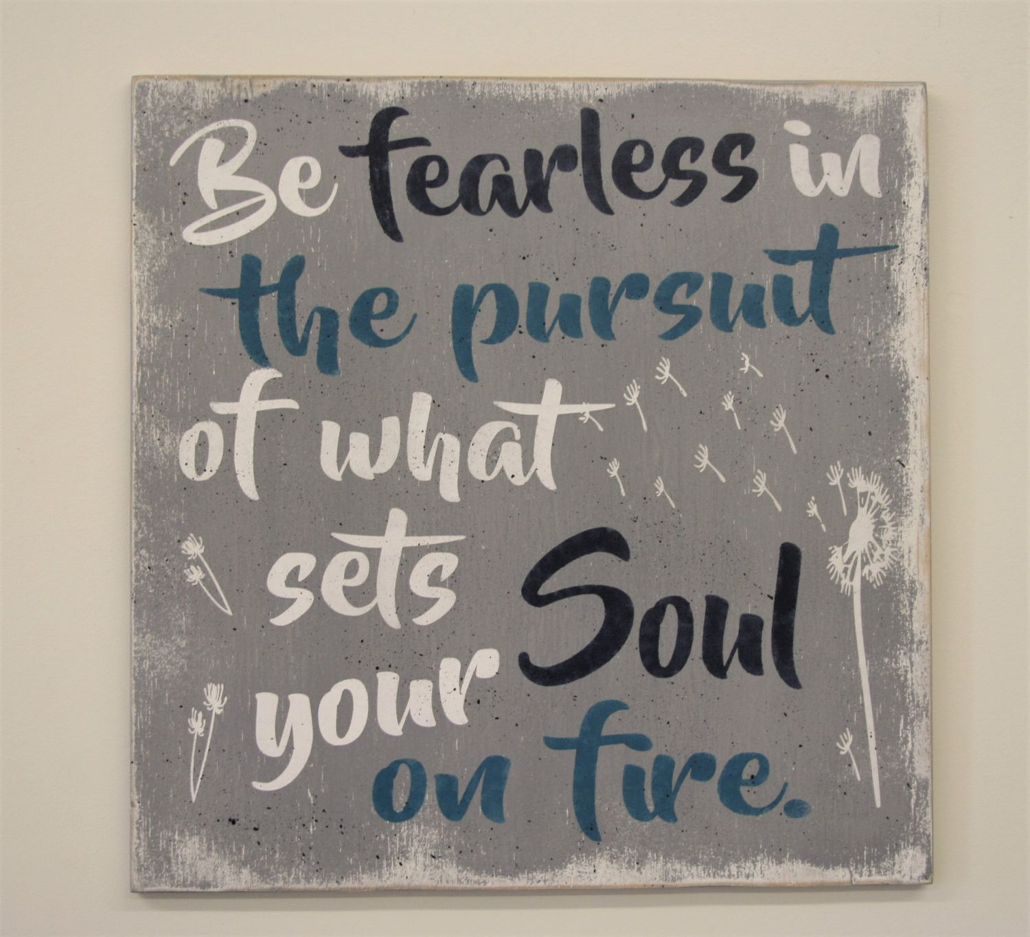Wood sign inspirational wall art be fearless in the pursuit of what sets your soul on also rh pinterest