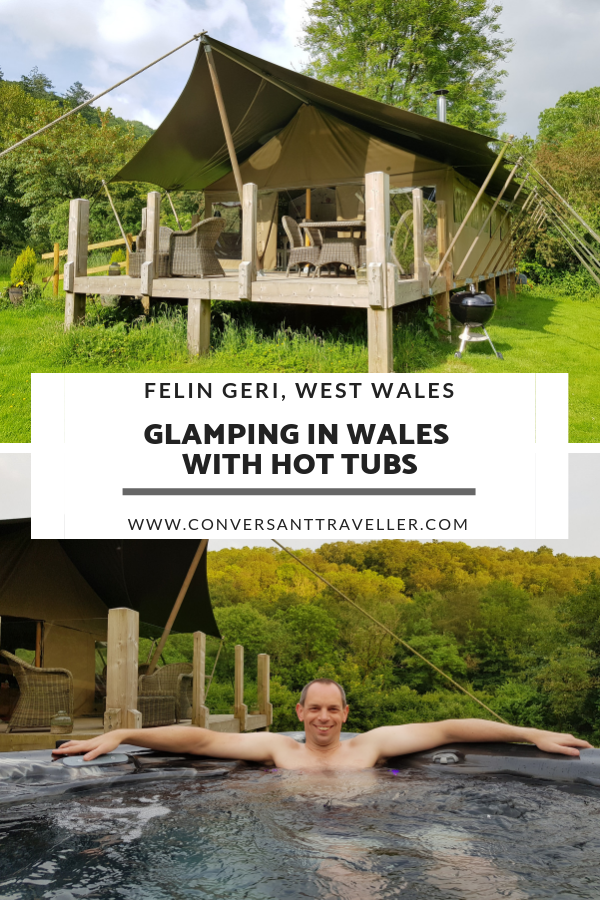 Luxury Glamping In Wales With Hot Tubs Felin Geri Conversant Traveller Glamping Wales Luxury Glamping Glamping Site