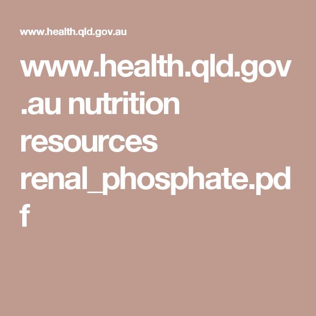 www.health.qld.gov.au nutrition resources renal_phosphate.pdf