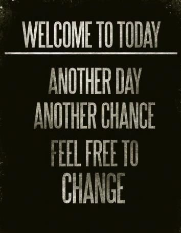 Enough said? Changing is YOUR choice