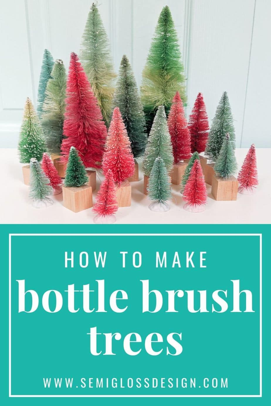 How To Make Diy Bottle Brush Trees Semigloss Design Bottle Brush Trees Bottle Brush Christmas Trees Diy Bottle
