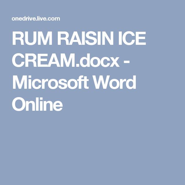 RUM RAISIN ICE CREAM.docx - Microsoft Word Online