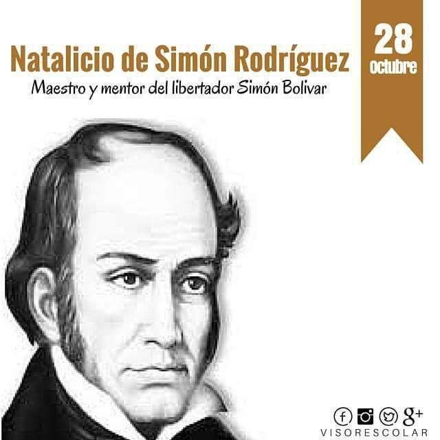Hace 247 Anos Nacio Simon Rodriguez Quien Fue El Maestro Del