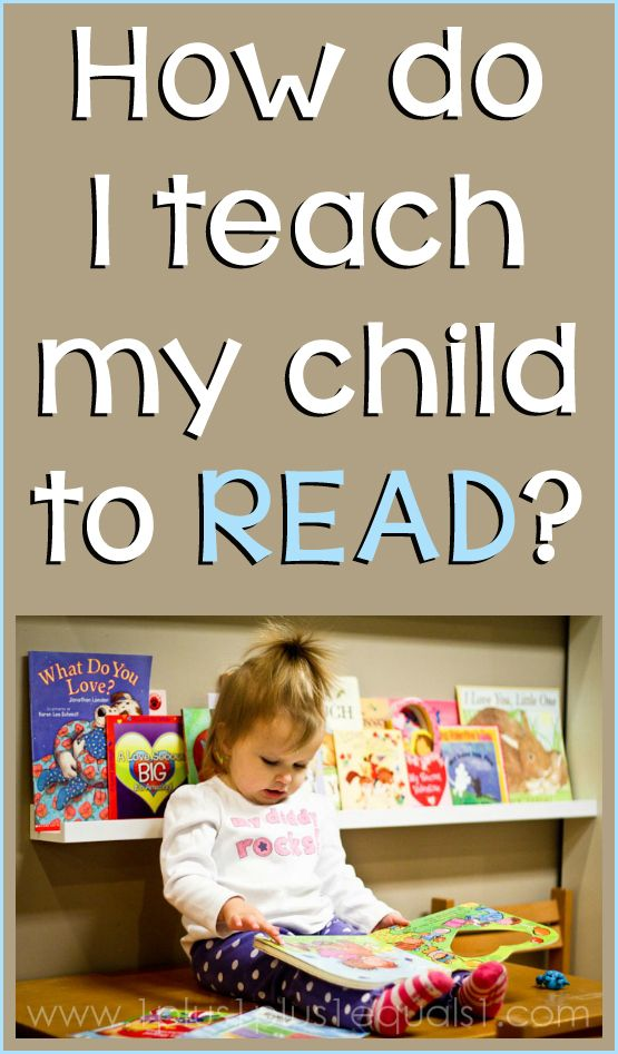 How Do I Teach My Child To Read Teaching Kids Teaching Children