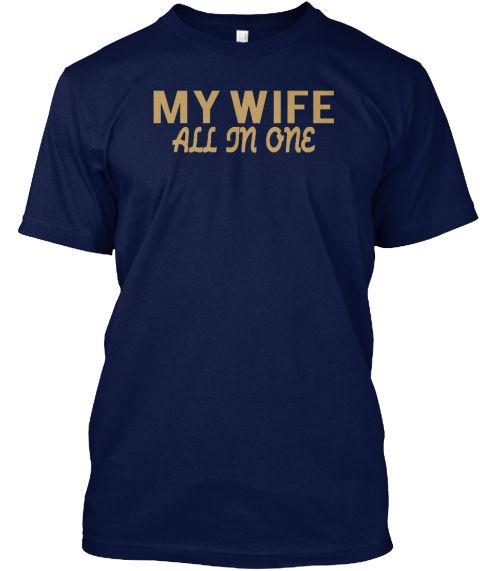 My Wife All In One Navy T-Shirt Front