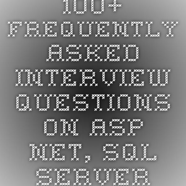 100+ Frequently Asked Interview Questions on Aspnet, SQL Server - interview questions for servers