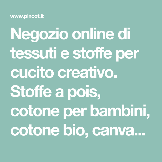 Negozio online di tessuti e stoffe per cucito creativo. Stoffe a ...