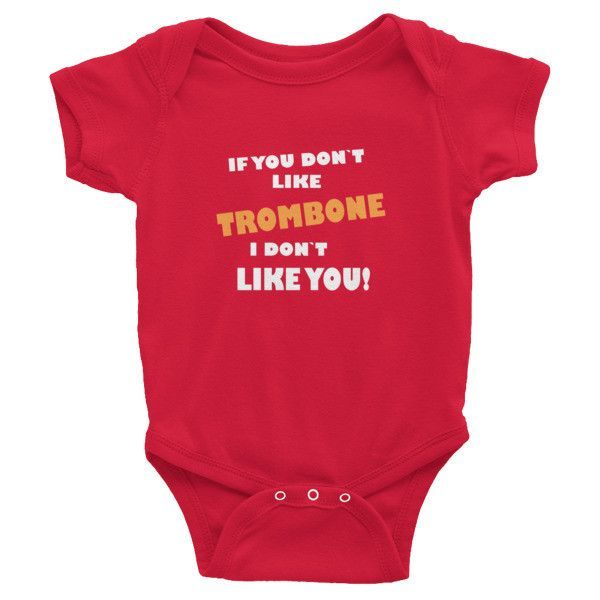 If you don't like Trombone, I don't like you! Infant short sleeve one-piece