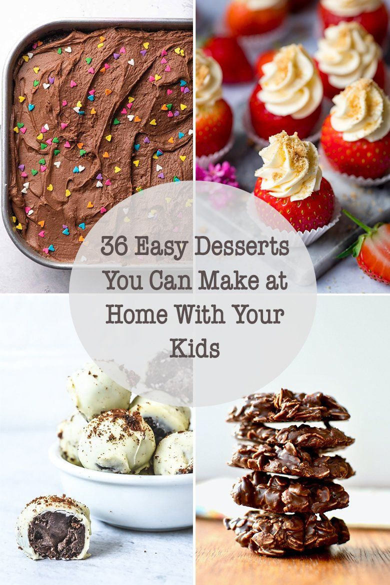 36 Easy Desserts You Can Make At Home With Your Kids Even When Wfh Easy Desserts Baking Recipes For Kids Kid Desserts