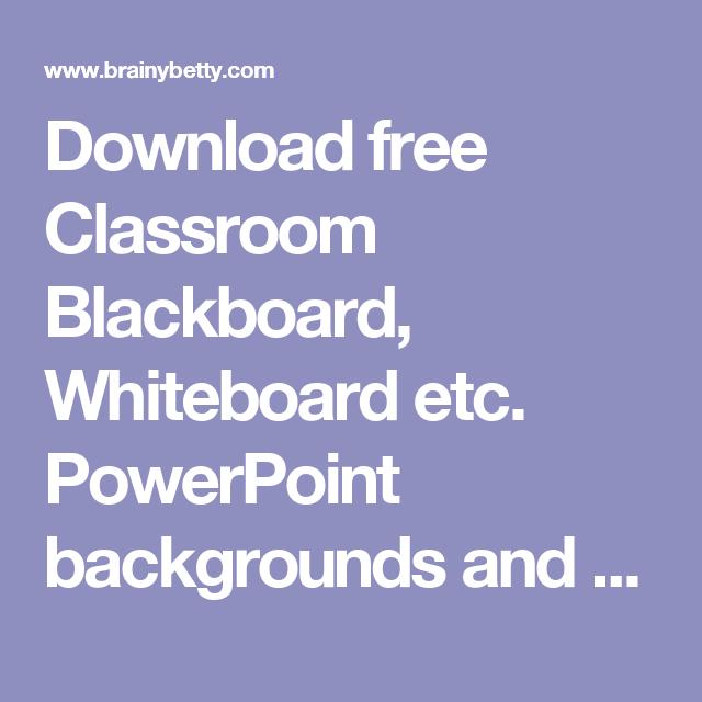 download free classroom blackboard, whiteboard etc. powerpoint, Powerpoint templates