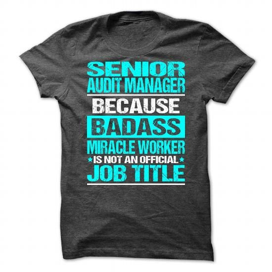 Awesome Shirt For Senior Audit Manager T Shirts, Hoodies. Get it here ==► https://www.sunfrog.com/LifeStyle/Awesome-Shirt-For-Senior-Audit-Manager-7283-DarkGrey-Guys.html?41382