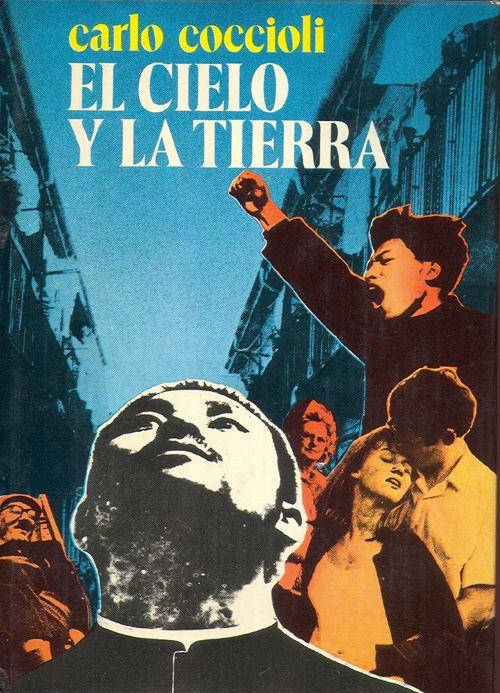 El cielo y la tierra, Editorial Planeta, Carlo #Coccioli. Quando gli dedicheremo più spazio a questo grande del Novecento?