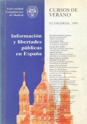 Información y libertades públicas en España / [José María Desantes Guanter ... et al.]