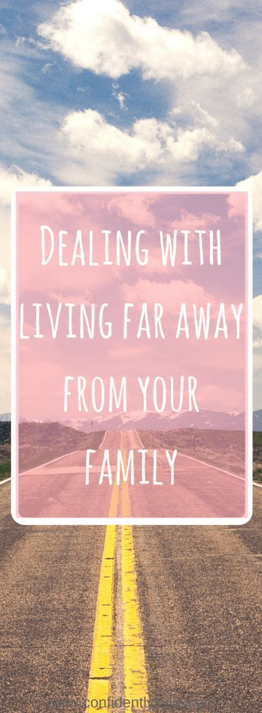 Dealing With Living Far From Family The Lady Blog Project Moving
