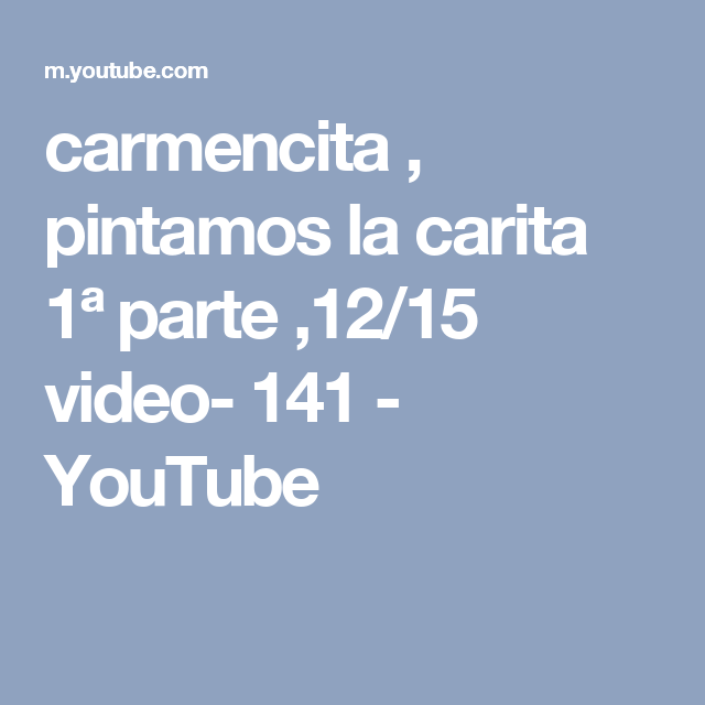 carmencita , pintamos la carita 1ª parte ,12/15 video- 141 - YouTube