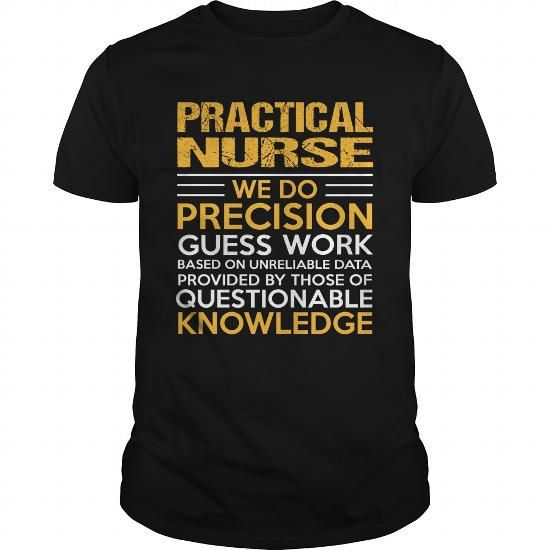 PRACTICAL NURSE T Shirts, Hoodies. Check Price ==► https://www.sunfrog.com/LifeStyle/PRACTICAL-NURSE-114915814-Black-Guys.html?41382